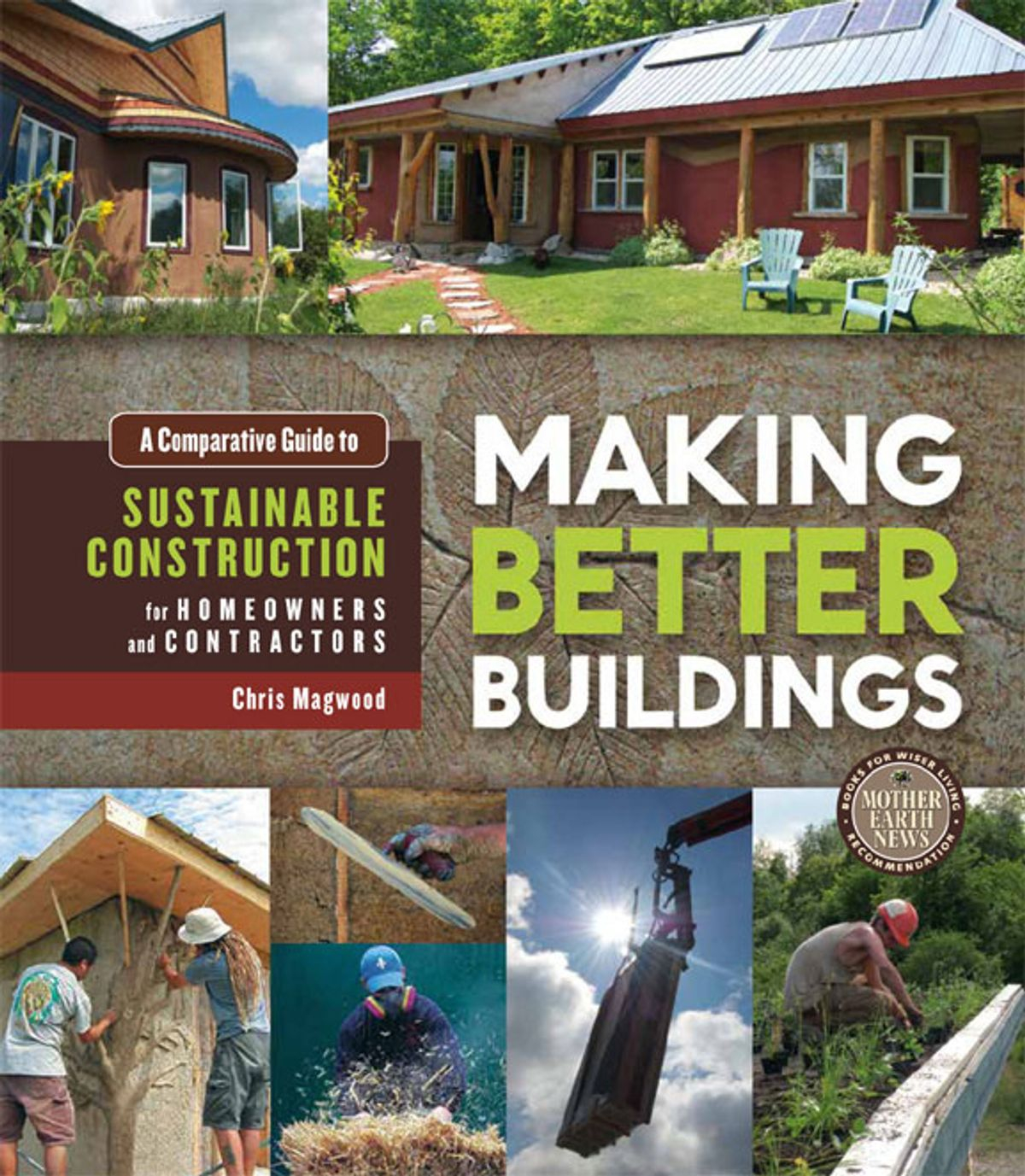 Making Better Buildings Ebook Chris Magwood Rakuten Kobo intended for sizing 1046 X 1200